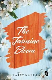 The Jasmine Bloom by Rajat Narula