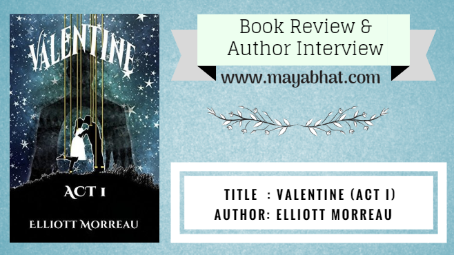 Valentine- Act I (Book Review and Author Interview)