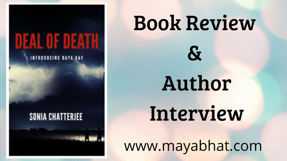 Deal of death- Introducing Raya Ray (Book Review and Author Interview)