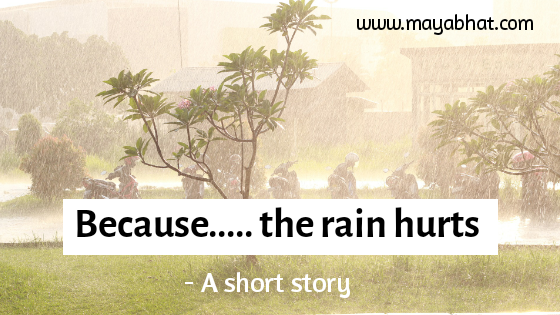 Because… the rain hurts (Short story)