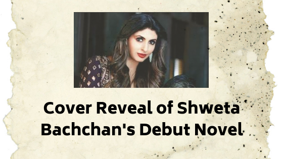 Cover Reveal of Shweta Bachchan's Debut Novel