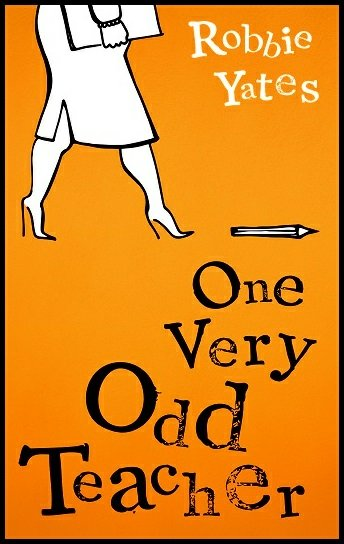 Book Review of One Very Odd Teacher by Robbie Yates