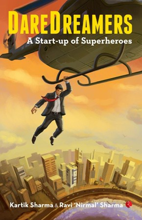 Dare Dreamers- A Start-up of Superheroes