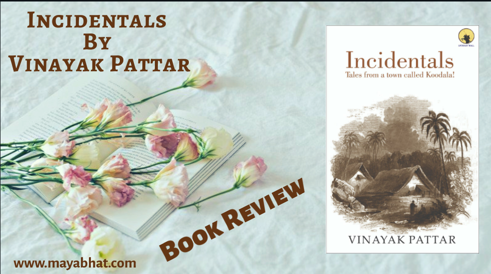 Incidentals by Vinayak Pattar (Book Review)
