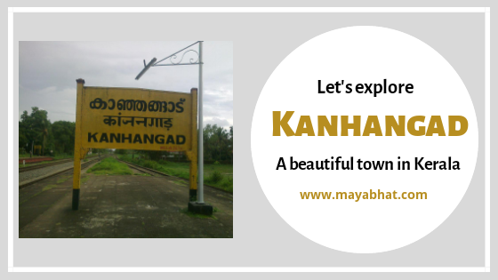 Let's Explore Kanhangad, a beautiful town in Kerala