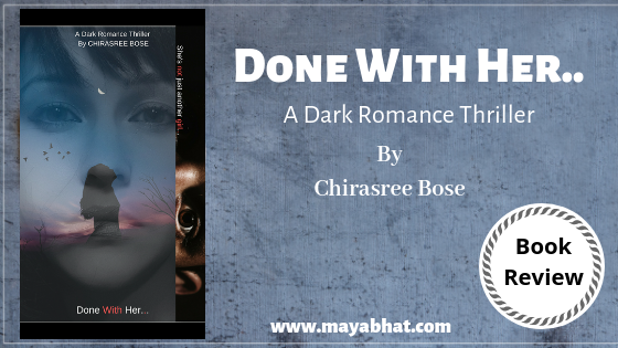 Done with Her by Chirasree Bose (Book Review)