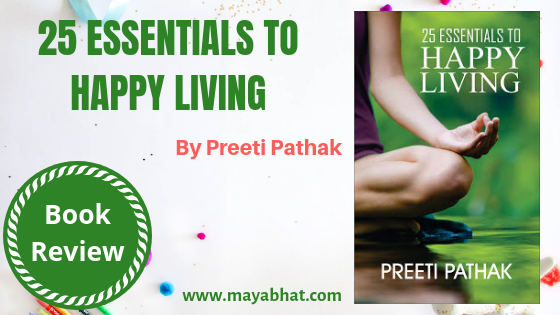 25 Essentials to Happy Living by Preeti Pathak (Book Review)