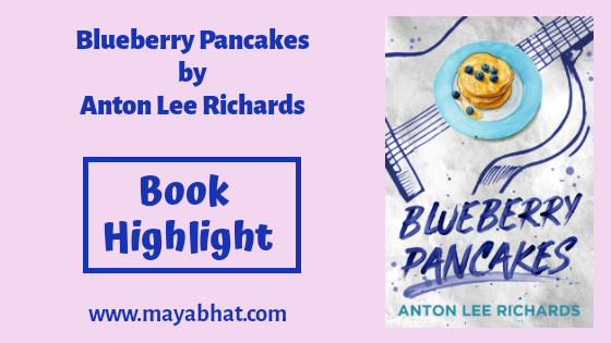 Blueberry Pancakes by Anton Lee Richards (Book Highlight)