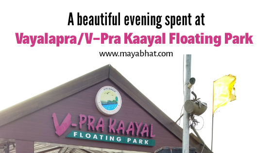 A beautiful evening spent at Vayalapra Floating Park, Payyanur