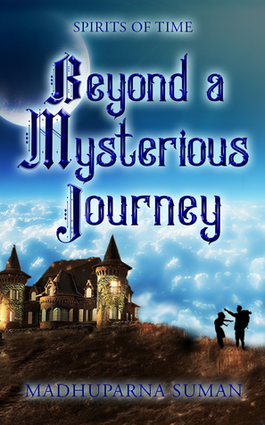 Beyond a Mysterious Journey