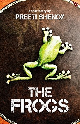 The Frogs by Preeti Shenoy