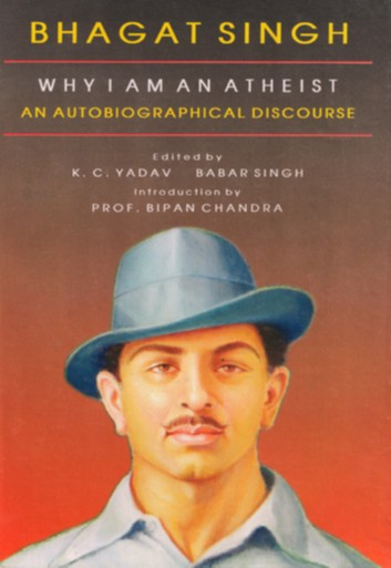 Why I am an Atheist by Bhagat Singh