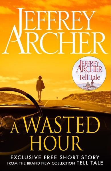 A wasted hour by Jeffrey Archer