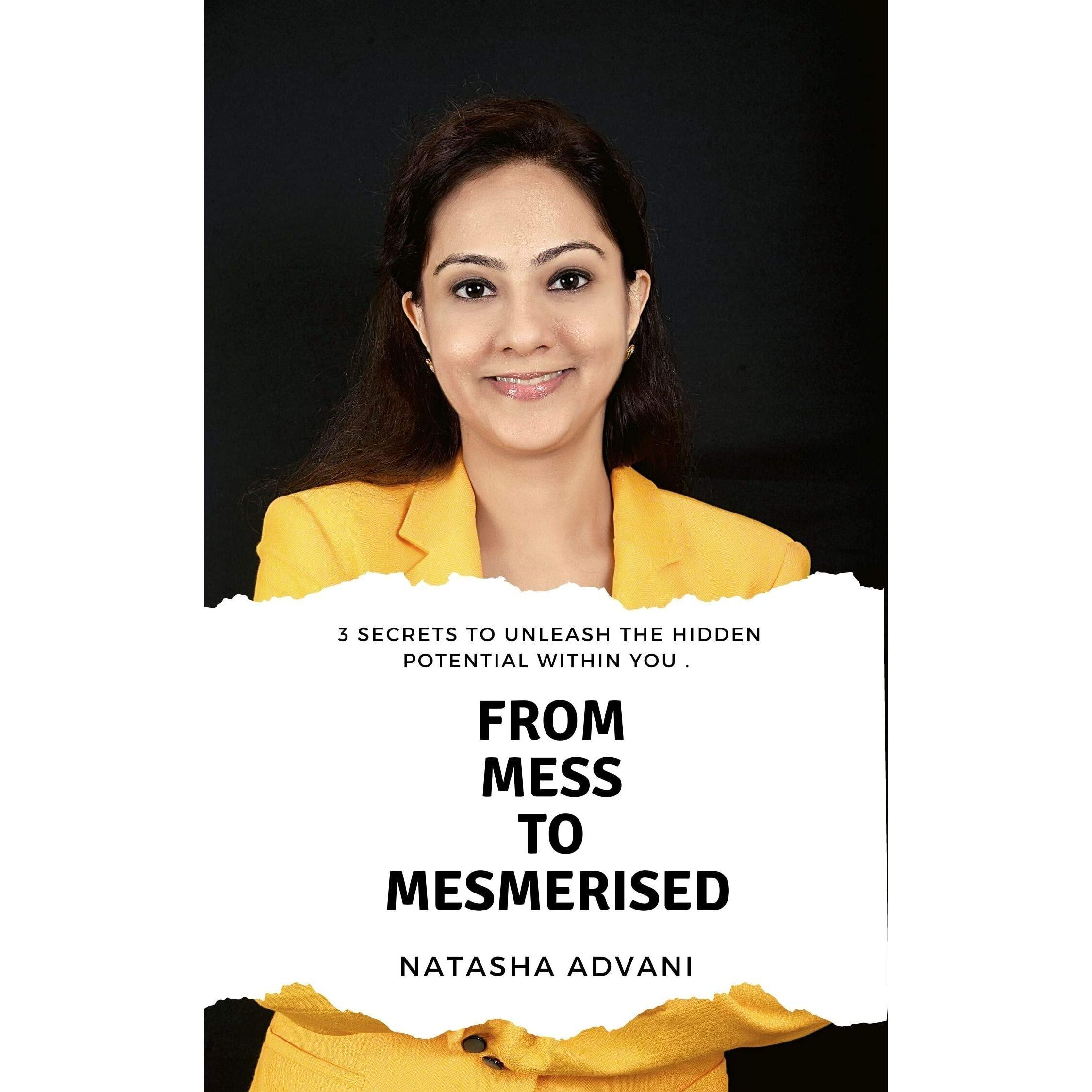 From mess to mesmerised by natasha advani