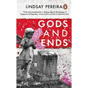 Gods and ends by Lindsay Pereira
