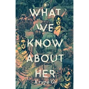 What we know about her by Krupa Ge